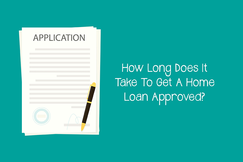 How-Long-Does-It-Take-To-Get-A-Home-Loan-Approved.jpg
